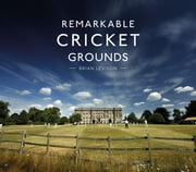 Remarkable Cricket Grounds ebook by Brian Levison