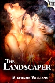 The Landscaper ebook by Stephanie Williams