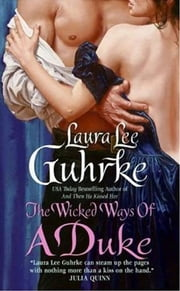 The Wicked Ways of a Duke ebook by Laura Lee Guhrke