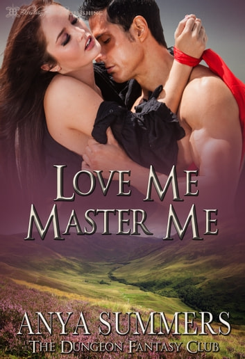 Love Me, Master Me ebook by Anya Summers