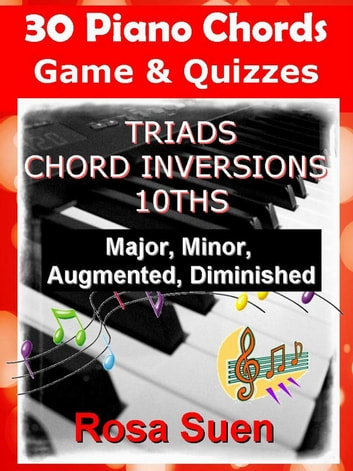30 Piano Chords Games Quizzes Triads Chord Inversions 10ths