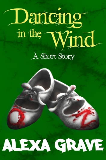 Dancing in the Wind - A Short Story ebook by Alexa Grave