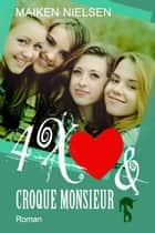 4x Herz und Croque Monsieur ebook by Maiken Nielsen