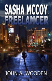 Sasha McCoy, Freelancer ebook by John Wooden