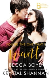 You're The One That I Want - Somewhere, TX ebook by Krystal Shannan, Becca Boyd