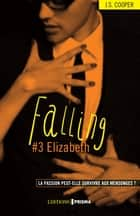 Falling - tome 3 Elizabeth - Version française eBook by Anne Remond, Jaimie suzi Cooper