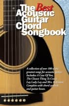 The Best Acoustic Guitar Chord Songbook ebook by Wise Publications
