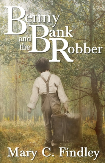 Benny and the Bank Robber ebook by Mary C. Findley