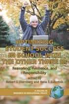Optimizing Student Success in School with the Other Three Rs ebook by Robert J. Sternberg,Rena F. Subotnik
