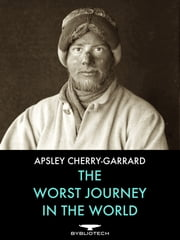 The Worst Journey in the World ebook by Kobo.Web.Store.Products.Fields.ContributorFieldViewModel