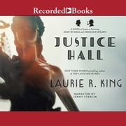 Justice Hall - A novel of suspense featuring Mary Russell and Sherlock Holmes audiobook by Laurie R. King