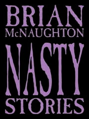 Nasty Stories ebook by Brian McNaughton