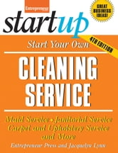 Start Your Own Cleaning Service - Maid Service, Janitorial Service, Carpet and Upholstery Service, and More ebook by Jacquelyn Lynn,Entrepreneur magazine