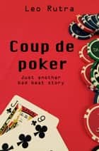 Coup de Poker ebook by Leo Rutra