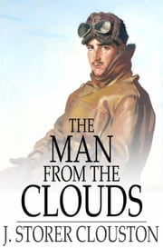 The Man From the Clouds ebook by J. Storer Clouston