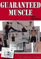 Guaranteed muscle guide: Part 1 The basics ebook by Richard Baker