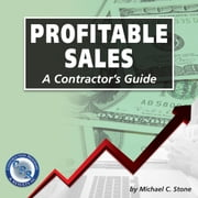Profitable Sales - A Contractor's Guide audiobook by Michael C Stone