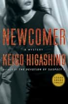 Newcomer - A Mystery ebook by Keigo Higashino, Giles Murray