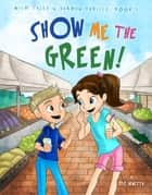 Show Me The Green! ebook by D.S. Venetta