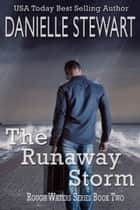 The Runaway Storm ebook by Danielle Stewart