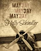 Mayday Mayday Mayday ebook by Holly Schindler