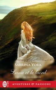 Farouches Highlanders (Tome 3) - Lana et le laird eBook by Sabrina York, Lionel Evrard