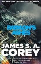 Babylon's Ashes - Book Six of the Expanse (now a Prime Original series) ebook by