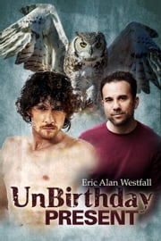 UnBirthday Present ebook by Eric Alan Westfall