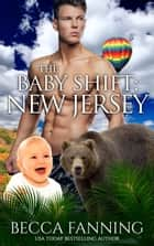 The Baby Shift: New Jersey ebook by Becca Fanning