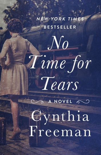 No Time for Tears - A Novel ebook by Cynthia Freeman