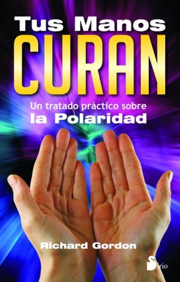 Tus manos curan ebook by Richad Gordon