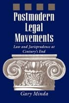 Postmodern Legal Movements ebook by Gary Minda