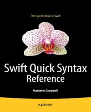 Swift Quick Syntax Reference ebook by Matthew  Campbell