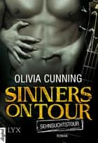Sinners on Tour - Sehnsuchtstour ebook by Maike Stein, Olivia Cunning