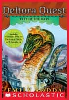 Deltora Quest #3: City of the Rats ebook by Emily Rodda