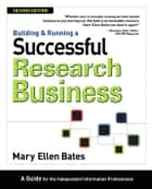 Building & Running a Successful Research Business ebook by Mary Ellen Bates
