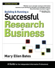 Building & Running a Successful Research Business - A Guide for the Independent Information Professional ebook by Mary Ellen Bates