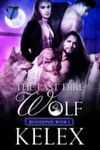 The Last Dire Wolf ebook by Kelex