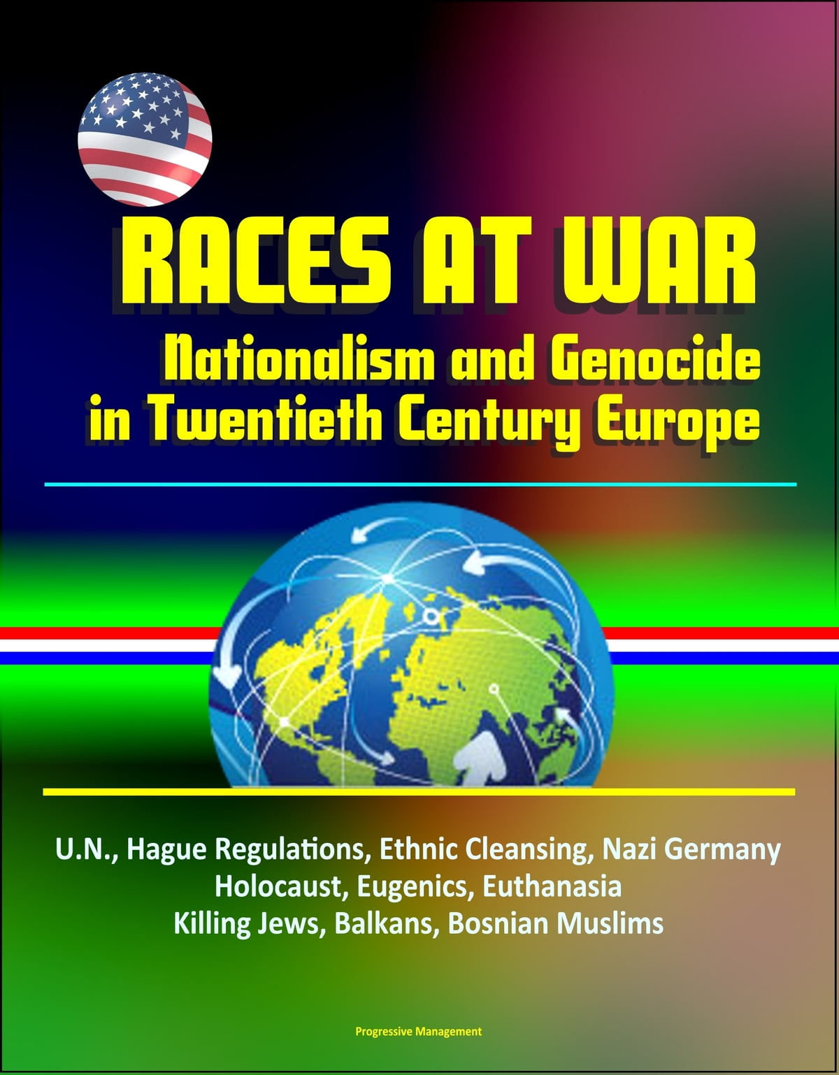 7a32a876c32 Races at War: Nationalism and Genocide in Twentieth Century Europe ...