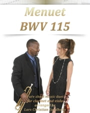 Menuet BWV 115 Pure sheet music duet for clarinet and viola arranged by Lars Christian Lundholm ebook by Pure Sheet Music