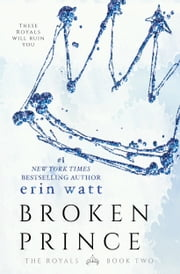 Broken Prince - A Novel ebook by Erin Watt