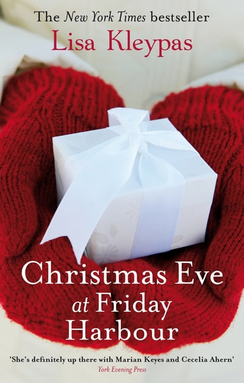 Christmas Eve At Friday Harbour - Number 1 in series ebook by Lisa Kleypas
