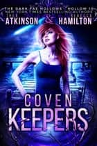 Coven Keepers ebook by Thea Atkinson, Rebecca Hamilton