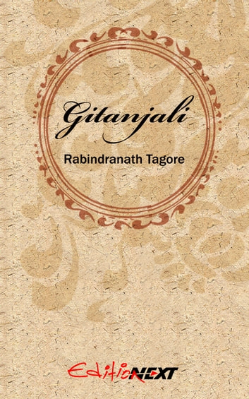 Gitanjali - collection of tagore poems ebook by Rabindranath Tagore