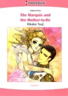 The Marquis and the Mother-To-Be (Harlequin Comics) - Harlequin Comics ebook by Rikako Tsuji, Valerie Parv