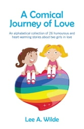 A Comical Journey of Love ebook by Lee A Wilde