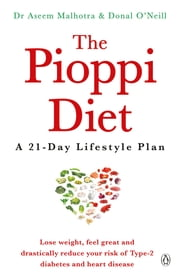 The Pioppi Diet - The revolutionary diet followed by Labour MP Tom Watson 電子書籍 by Dr Aseem Malhotra, Donal O'Neill