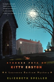 The Strange Fate of Kitty Easton ebook by Elizabeth Speller