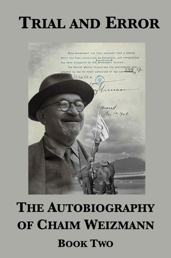 Trial and Error: The Autobiography of Chaim Weizmann (Book Two) ebook by Chaim Weizmann