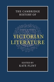 The Cambridge History of Victorian Literature ebook by Kate Flint